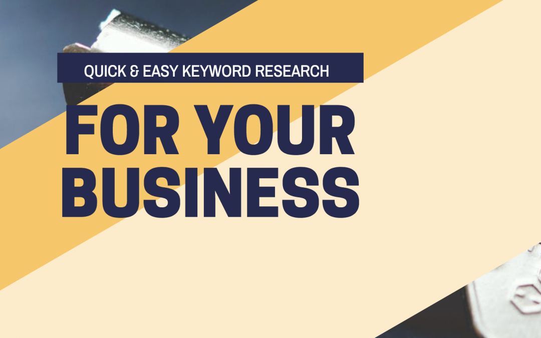 Quick and Easy Keyword Research For Your Business