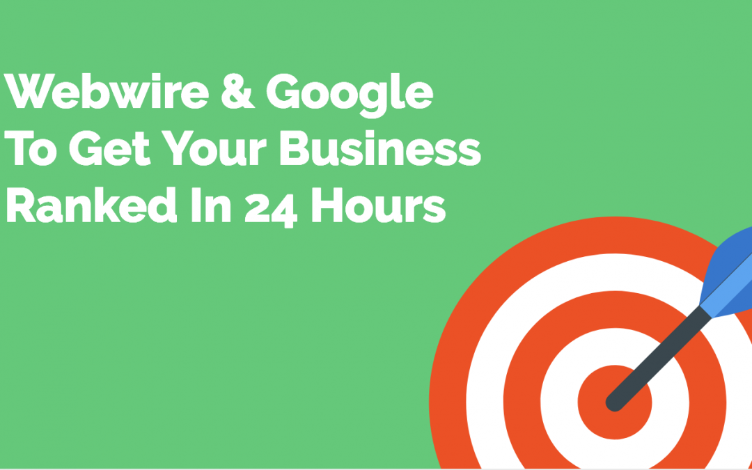 STEP 4 – 5 Most Successful Proven Ways To Get Your Business Seen Online – How To Use Webwire and Press Releases To Get Your Business Seen Online in 24 Hours